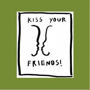 Kiss Your Friends Sticker